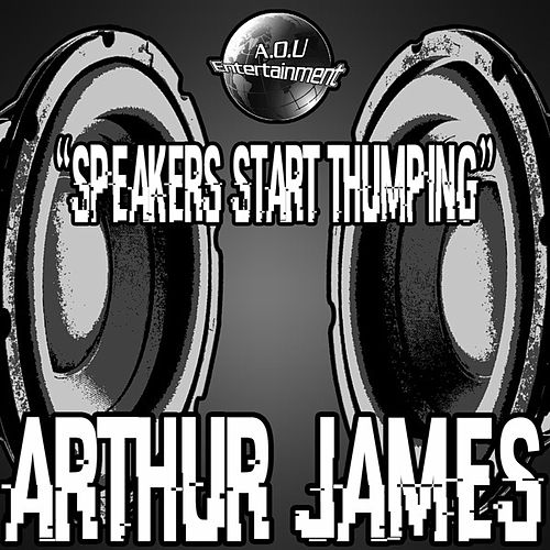 Speakers Start Thumping by Arthur James