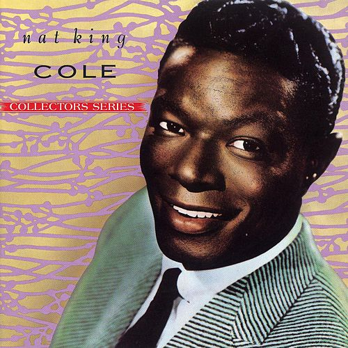 The Capitol Collectors Series von Nat King Cole