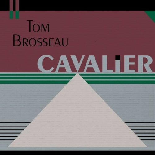 Cavalier de Tom Brosseau