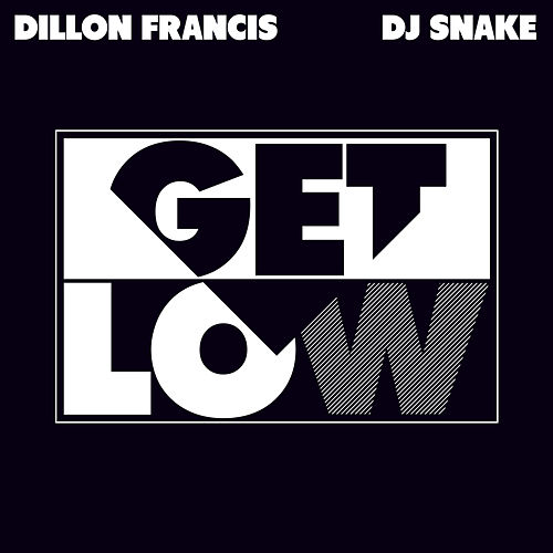 Get Low (Remixes) by Dillon Francis