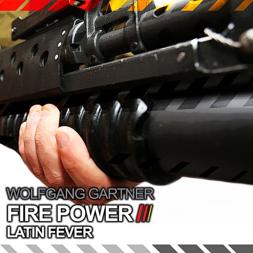 Fire Power / Latin Fever von Wolfgang Gartner