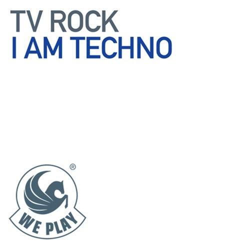 I Am Techno von TV Rock
