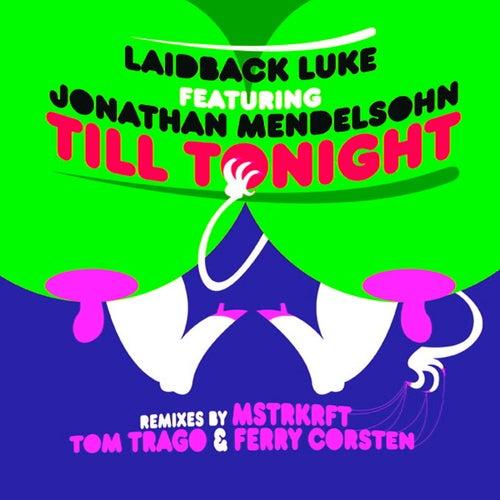 Till Tonight (feat. Jonathan Mendelsohn) von Laidback Luke