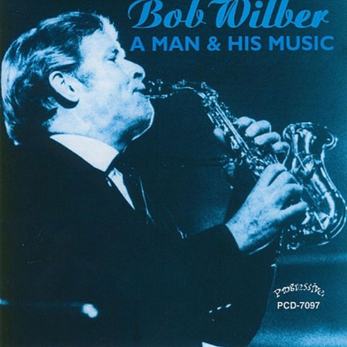A Man and His Music by Bob Wilber