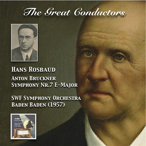 The Great Conductors: Hans Rosbaud Conducts Bruckner Symphony No. 7 (Haas Edition) de Sinfonieorchester des Südwestrundfunks
