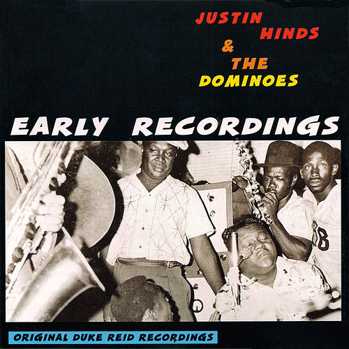 Early Recordings von Justin Hinds & The Dominoes