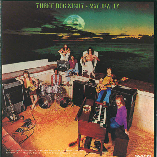 Naturally by Three Dog Night