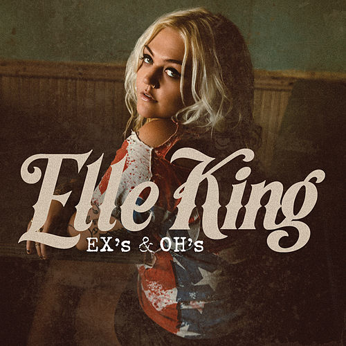Ex's & Oh's by Elle King