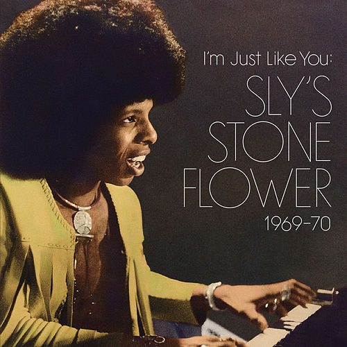 I'm Just Like You: Sly's Stone Flower 1969-1970 de Various Artists