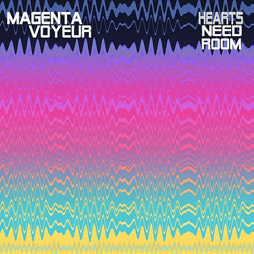 Hearts Need Room by Magenta Voyeur