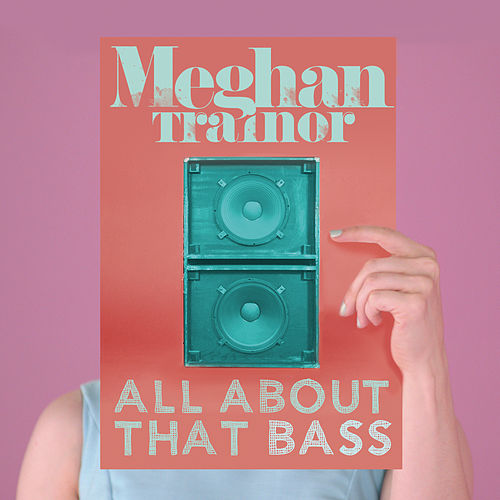 All About That Bass von Meghan Trainor