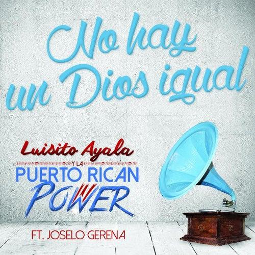 No Hay Un Dios Igual (feat. Joselo Gerena) von Luisito Ayala Y La Puerto Rican Power