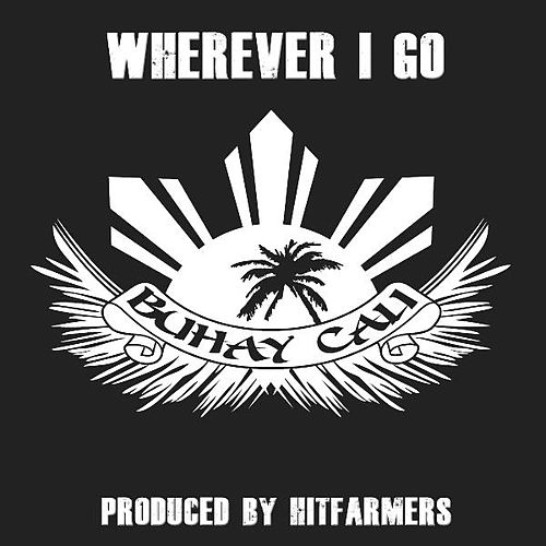 Wherever I Go de Buhay Cali