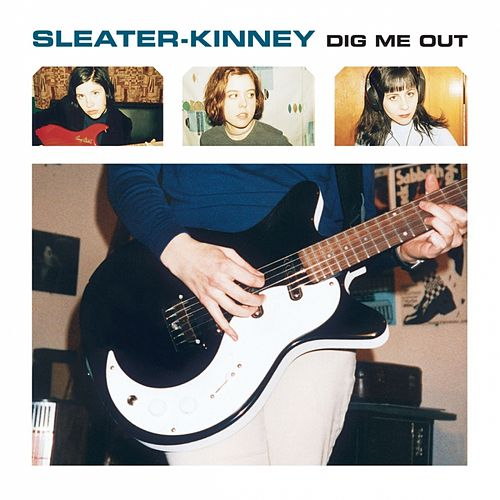 Dig Me Out (Remastered) von Sleater-Kinney
