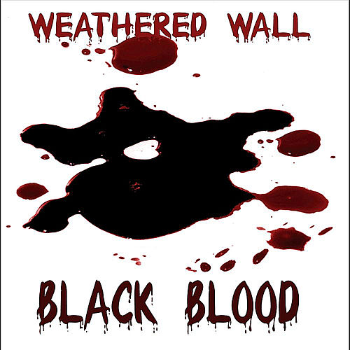 Black Blood de Weathered Wall