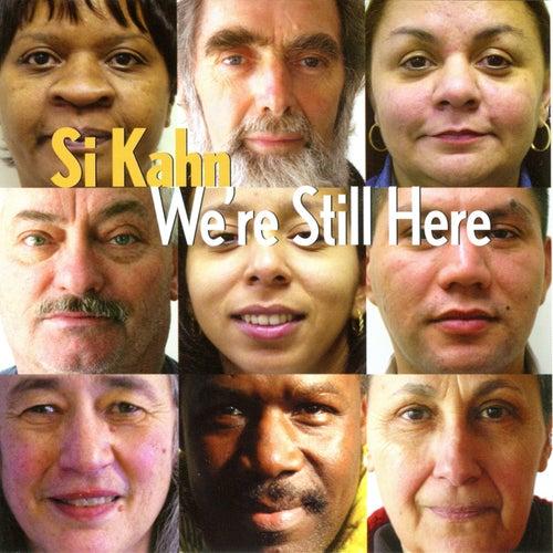 We're Still Here de Si Kahn