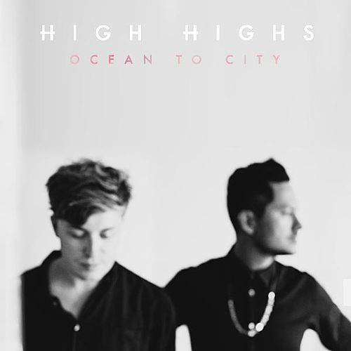Ocean to City by High Highs