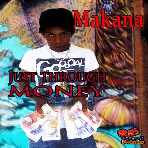 Just Through Money by Makana