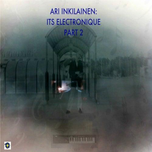 Its Electronique - Part 2 de Ari Inkilainen
