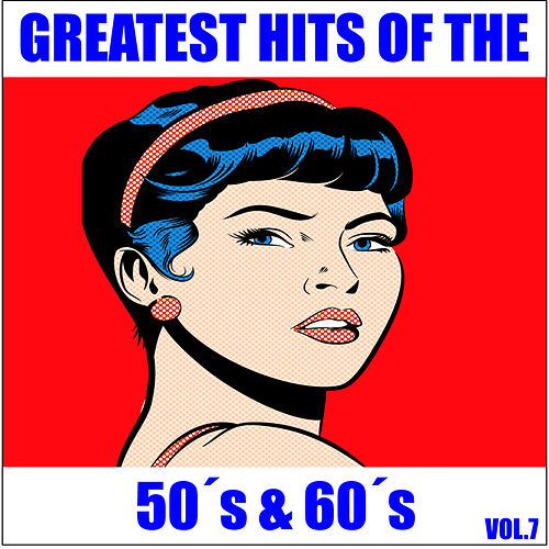 Greatest Hits from the 50's & 60's, Vol. 7 de Various Artists