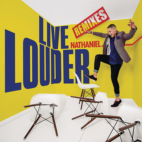 Live Louder (Remixes) by Nathaniel