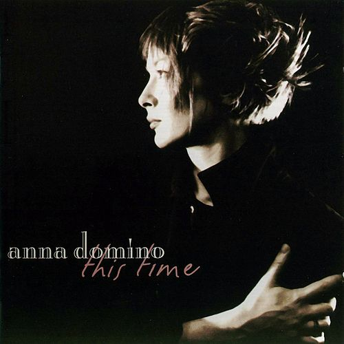 This Time de Anna Domino