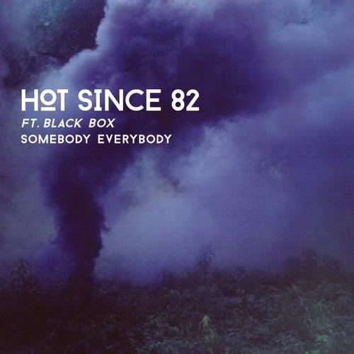 Somebody Everybody von Hot Since 82
