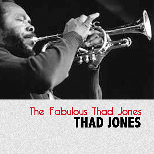 The Fabulous Thad Jones von Thad Jones
