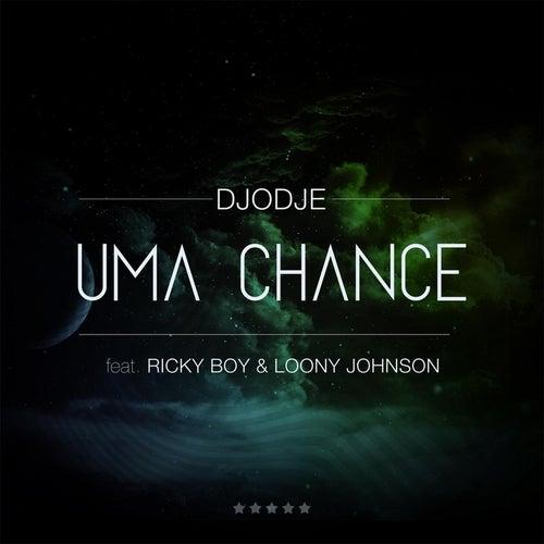 Uma Chance (feat. Ricky Boy & Loony Johnson) de Djodje