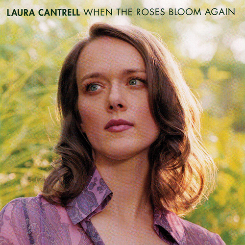 When The Roses Bloom Again de Laura Cantrell