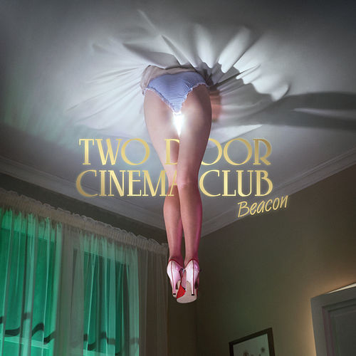 Beacon (Deluxe Version) von Two Door Cinema Club