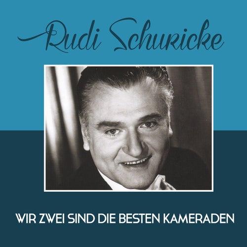 Wir zwei sind die besten Kameraden de Rudi Schuricke