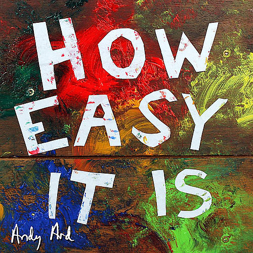 How Easy It Is by Andy Ard