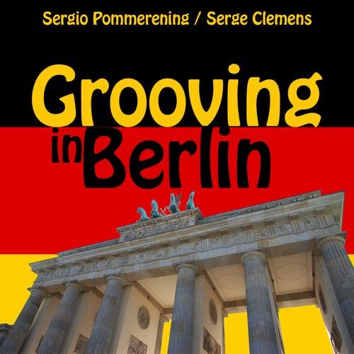 Grooving in Berlin de Serge Clemens