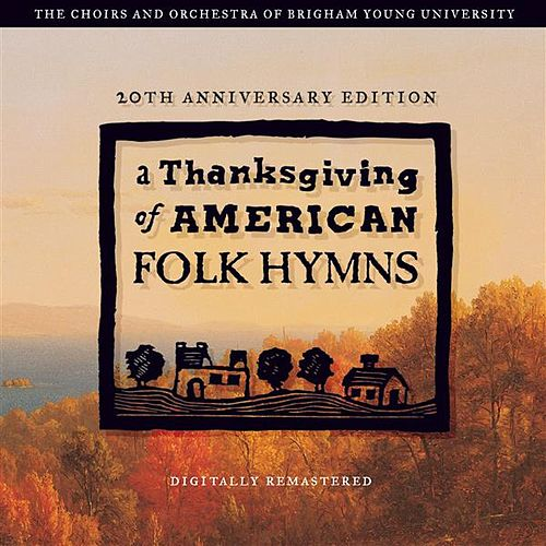 A Thanksgiving of American Folk Hymns (Remastered 20th Anniversary Edition) von Various Artists