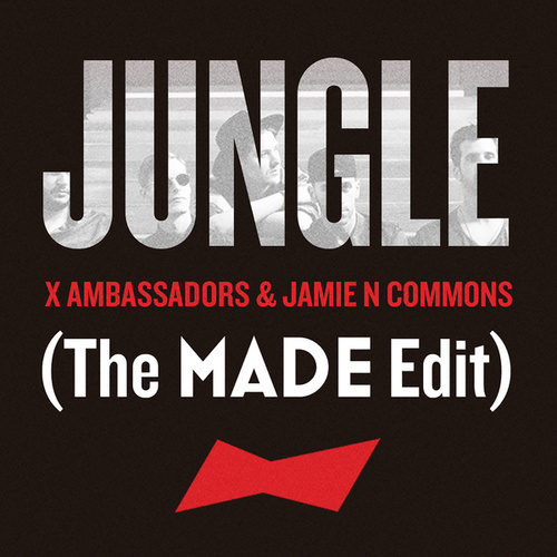 Jungle (The MADE Edit) von X Ambassadors