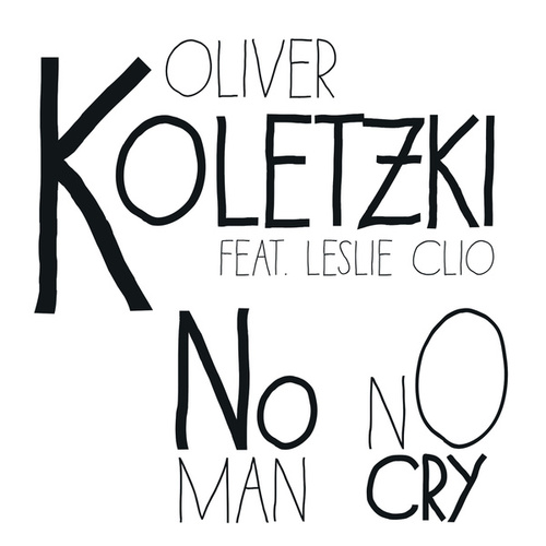 No Man No Cry (Remixes) von Oliver Koletzki