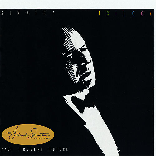Trilogy: Past Present Future by Frank Sinatra