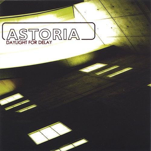 Daylight for Delay di Astoria