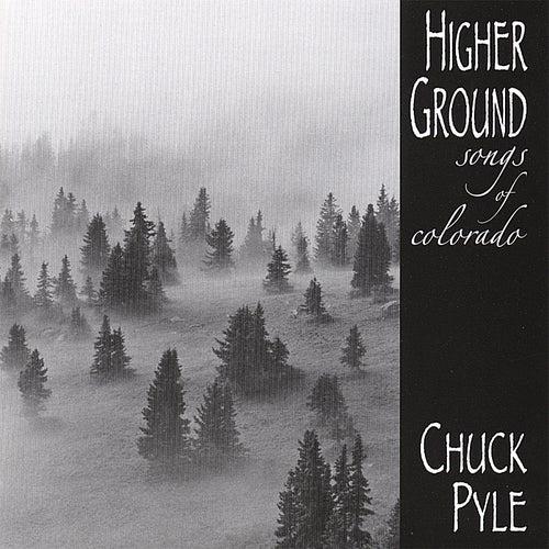 Higher Ground...Songs of Colorado de Chuck Pyle