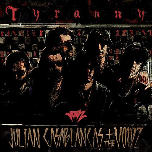 Tyranny by Julian Casablancas