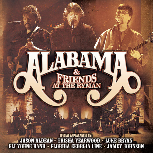 Alabama And Friends Live At The Ryman by Alabama