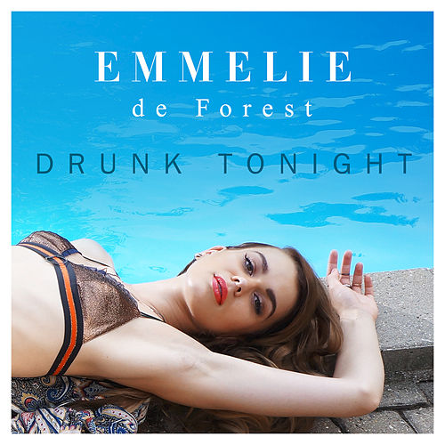 Drunk Tonight de Emmelie de Forest