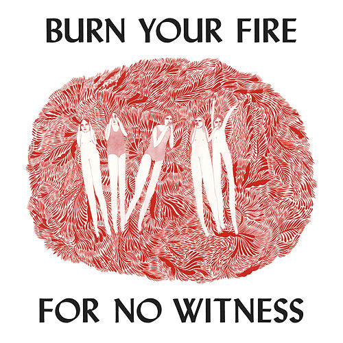 Burn Your Fire For No Witness (Deluxe Edition) von Angel Olsen