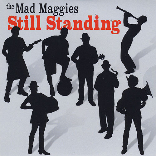 Still Standing by the Mad Maggies