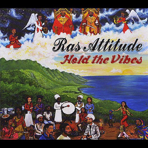 Hold the Vibes by Ras Attitude