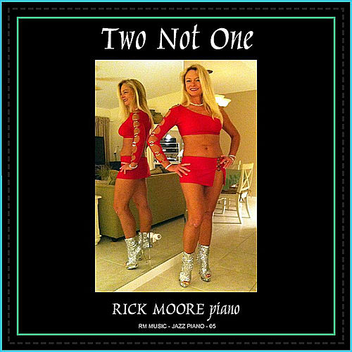 Two Not One von Rick Moore