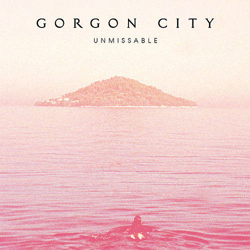 Unmissable Remixes de Gorgon City