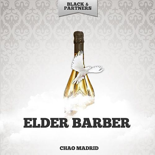 Chao Madrid de Elder Barber