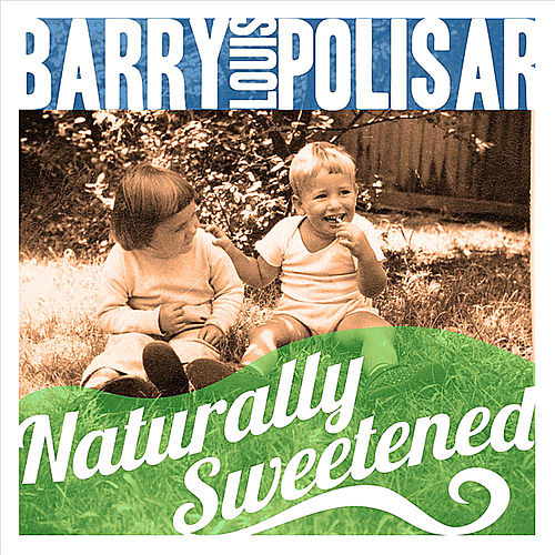 Naturally Sweetened di Barry Louis Polisar